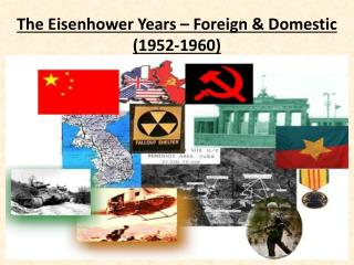 The Eisenhower Years � Foreign & Domestic (1952-1960)