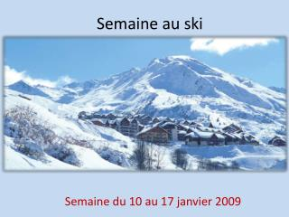 Semaine  au ski