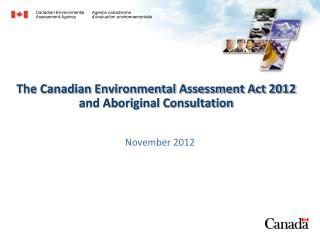 The Canadian Environmental Assessment Act 2012  and Aboriginal Consultation