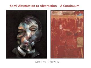Semi-Abstraction to Abstraction � A Continuum