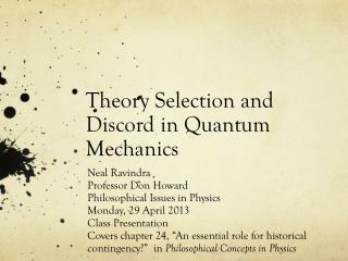 Theory Selection and Discord in Quantum Mechanics