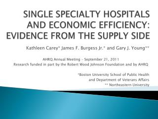 SINGLE SPECIALTY HOSPITALS AND ECONOMIC EFFICIENCY: EVIDENCE FROM THE SUPPLY SIDE