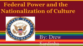 Federal Power and the Nationalization of Culture