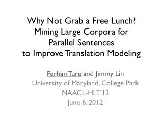 Ferhan Ture  and Jimmy Lin University of Maryland, College Park NAACL-HLT'12 June 6, 2012