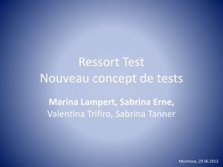 Ressort Test Nouveau concept de tests