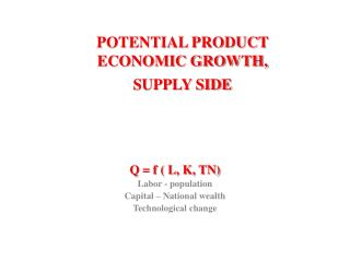 POTENTIAL PRODUCT  ECONOMIC GROWTH,  SUPPLY SIDE