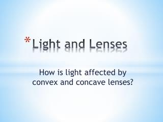 Light and Lenses
