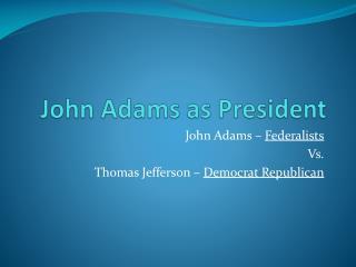 John Adams as President
