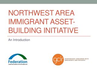 Northwest Area Immigrant asset-building initiative