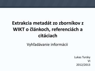 Extrakcia metadát zo zborníkov z WIKT o článkoch, referenciách a citáciach