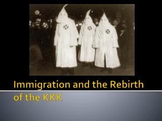 Immigration and the Rebirth of the KKK