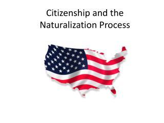 Citizenship and the Naturalization Process