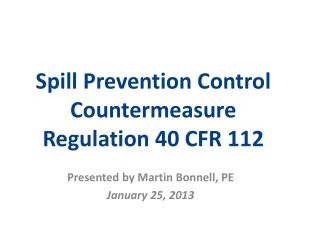 Spill Prevention Control Countermeasure Regulation 40 CFR 112