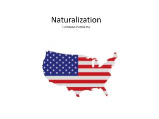 Naturalization Common Problems