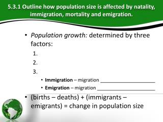 Population  growth: determined by three factors:   Immigration � migration