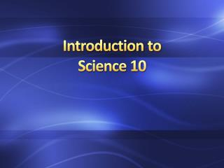 Introduction to  Science 10