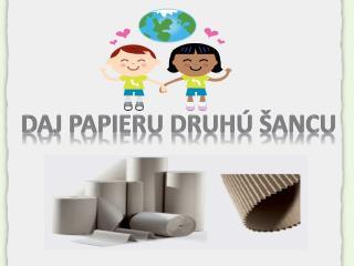 Daj papieru druhú šancu