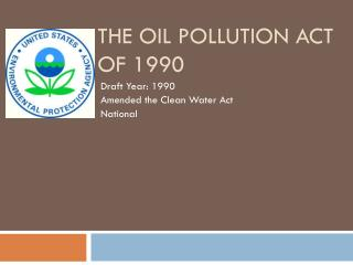 The Oil Pollution Act of 1990