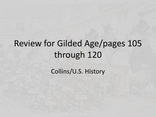 Review for Gilded Age/pages 105 through 120