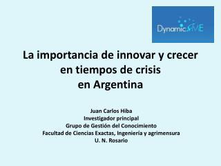 La importancia de innovar y crecer  en tiempos de crisis en Argentina