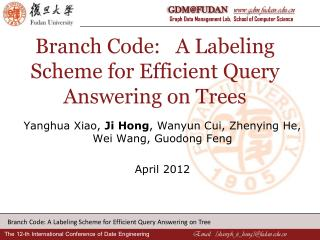 Branch Code:   A Labeling Scheme for Efficient Query Answering on Trees