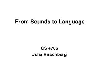 From Sounds to Language