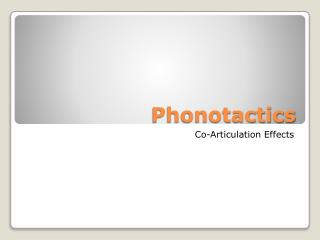 Phonotactics