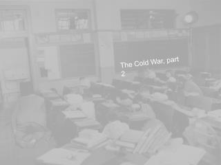 The Cold War, part 2