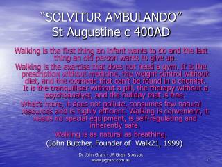 SOLVITUR AMBULANDO  St Augustine c 400AD