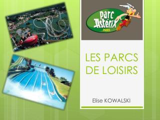 LES PARCS DE LOISIRS