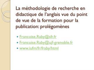 Francoise.Raby@sfr.fr Francoise.Raby@ujf-grenoble.fr www.iufm/fr/fraby/html