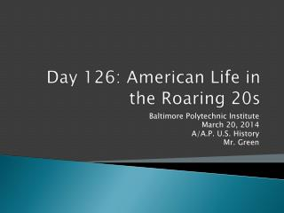 Day  126:  American Life in the Roaring 20s