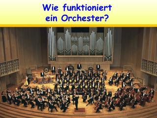 Wie funktioniert ein Orchester
