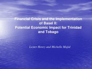 Financial Crisis and the Implementation of Basel II:  Potential Economic Impact for Trinidad and Tobago