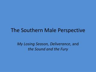 The Southern Male Perspective