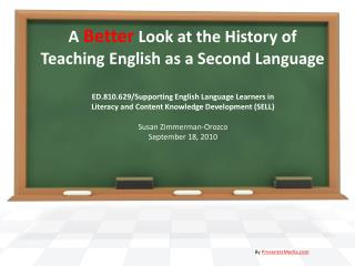 A  Better  Look at the History of Teaching English as a Second Language