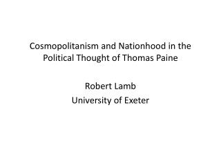 Cosmopolitanism and Nationhood  in the Political Thought  of Thomas  Paine Robert Lamb