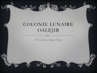 Colonie lunaire  Oaléjir