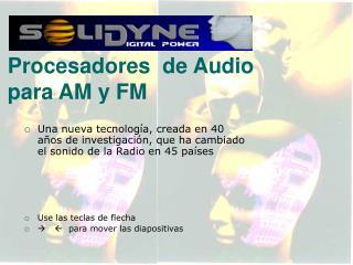 Procesadores de Audio para AM y FM