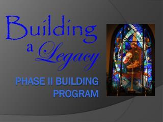 Phase II building program