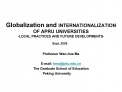 Globalization and INTERNATIONALIZATION OF APRU UNIVERSITIES -LOCAL PRACTICES AND FUTURE DEVELOPMENTS-