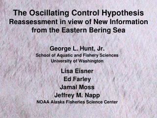 George L. Hunt, Jr. School of Aquatic and Fishery Sciences University  of  Washington Lisa Eisner