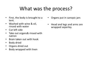 What was the process?