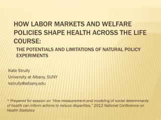 How labor markets and welfare policies shape health across the life course: