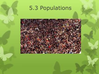 5.3 Populations