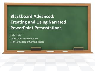 Blackboard  Advanced:  Creating  and Using Narrated PowerPoint Presentations