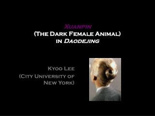 Xuanpin (The Dark Female Animal)  in  Daodejing