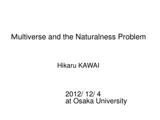 M ultiverse and the Naturalness  Problem