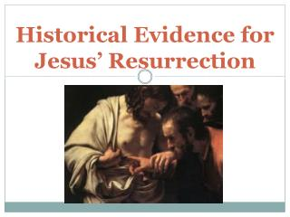Historical Evidence for Jesus' Resurrection