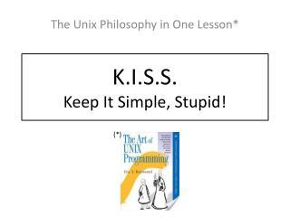 K.I.S.S. Keep It Simple, Stupid!